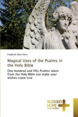 Magical Uses of the Psalms in the Holy Bible (Paperback)