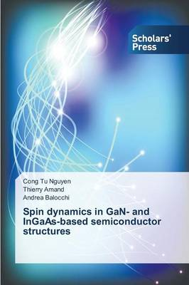 Spin Dynamics in Gan- And Ingaas-Based Semiconductor Structures (Paperback)