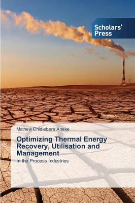Optimizing Thermal Energy Recovery, Utilisation and Management (Paperback)