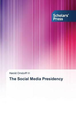 The Social Media Presidency (Paperback)
