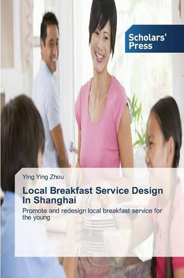 Local Breakfast Service Design in Shanghai (Paperback)