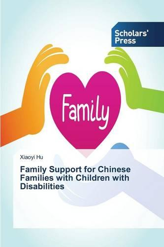 Family Support for Chinese Families with Children with Disabilities (Paperback)