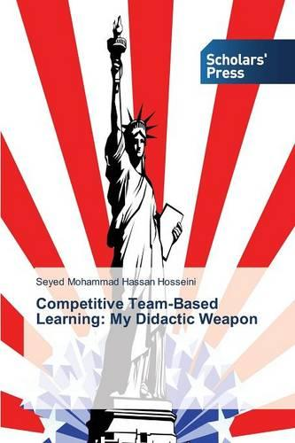 Competitive Team-Based Learning: My Didactic Weapon (Paperback)