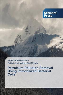 Petroleum Pollution Removal Using Immobilized Bacterial Cells (Paperback)