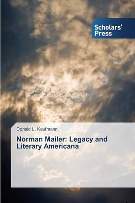 Norman Mailer: Legacy and Literary Americana (Paperback)