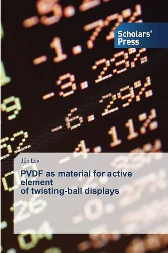 Pvdf as Material for Active Element of Twisting-Ball Displays (Paperback)