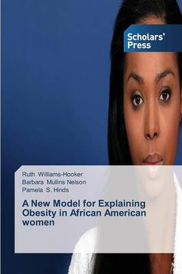 A New Model for Explaining Obesity in African American Women (Paperback)
