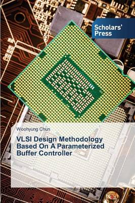 VLSI Design Methodology Based on a Parameterized Buffer Controller (Paperback)