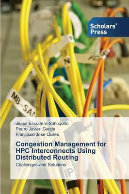 Congestion Management for HPC Interconnects Using Distributed Routing (Paperback)