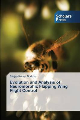 Evolution and Analysis of Neuromorphic Flapping Wing Flight Control (Paperback)