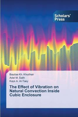 The Effect of Vibration on Natural Convection Inside Cubic Enclosure (Paperback)