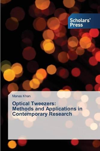 Optical Tweezers: Methods and Applications in Contemporary Research (Paperback)
