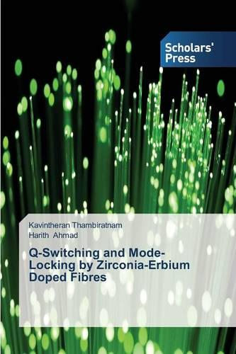 Q-Switching and Mode-Locking by Zirconia-Erbium Doped Fibres (Paperback)