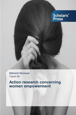 Action Research Concerning Women Empowerment (Paperback)