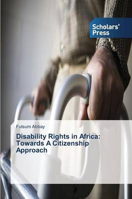 Disability Rights in Africa: Towards a Citizenship Approach (Paperback)