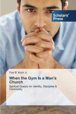 When the Gym Is a Man's Church (Paperback)
