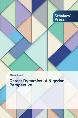 Career Dynamics: A Nigerian Perspective (Paperback)