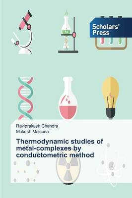 Thermodynamic Studies of Metal-Complexes by Conductometric Method (Paperback)