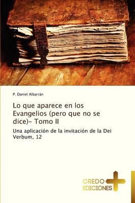 Lo Que Aparece En Los Evangelios (Pero Que No Se Dice)- Tomo II (Paperback)