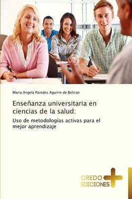 Ensenanza Universitaria En Ciencias de La Salud (Paperback)
