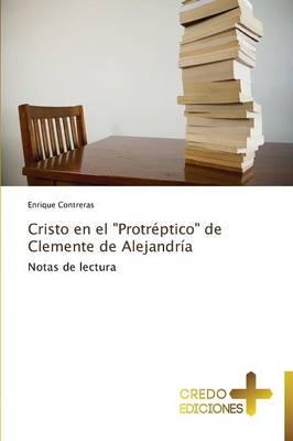 Cristo En El Protreptico de Clemente de Alejandria (Paperback)