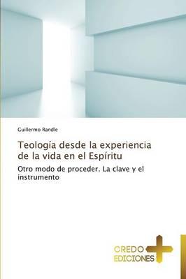 Teologia Desde La Experiencia de La Vida En El Espiritu (Paperback)