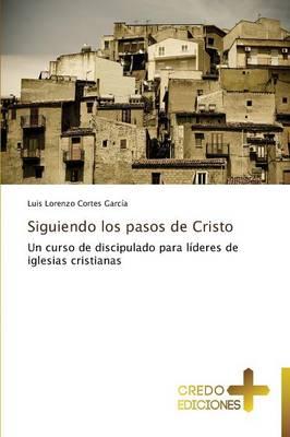 Siguiendo Los Pasos de Cristo (Paperback)