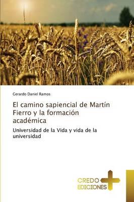 El Camino Sapiencial de Martin Fierro y La Formacion Academica (Paperback)