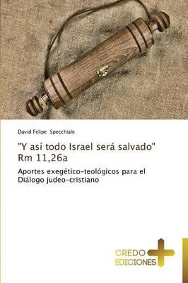 """""""Y Asi Todo Israel Sera Salvado"""" Rm 11,26a (Paperback)"""
