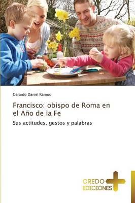 Francisco: Obispo de Roma En El Ano de La Fe (Paperback)