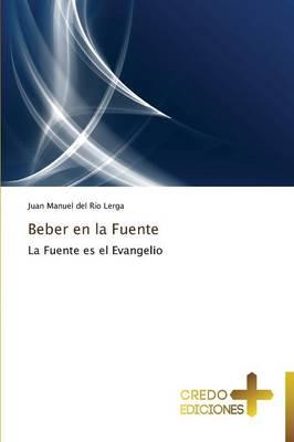 Beber En La Fuente (Paperback)