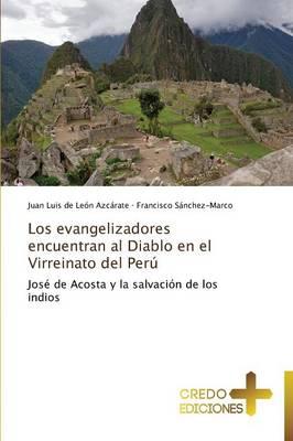Los Evangelizadores Encuentran Al Diablo En El Virreinato del Peru (Paperback)