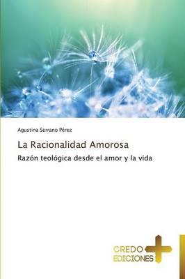 La Racionalidad Amorosa (Paperback)