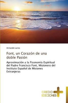 Font, Un Corazon de Una Doble Pasion (Paperback)