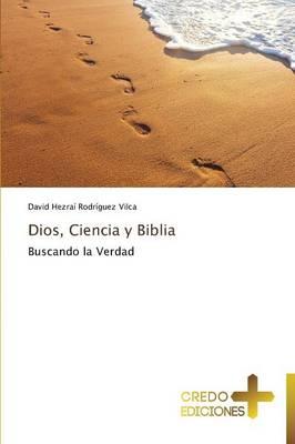 Dios, Ciencia y Biblia (Paperback)