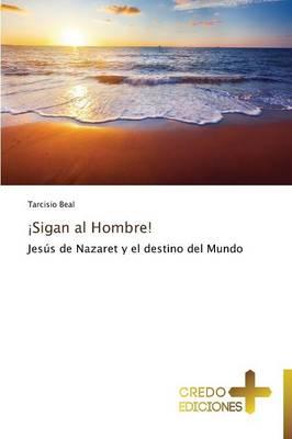 Sigan Al Hombre! (Paperback)