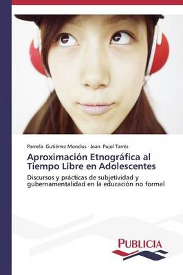 Aproximacion Etnografica Al Tiempo Libre En Adolescentes (Paperback)