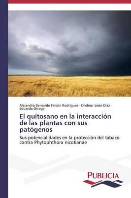 El Quitosano En La Interaccion de Las Plantas Con Sus Patogenos (Paperback)