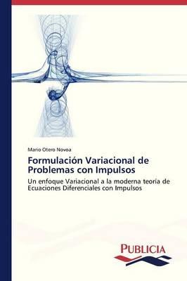 Formulacion Variacional de Problemas Con Impulsos (Paperback)