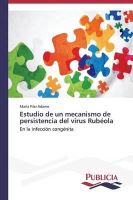 Estudio de Un Mecanismo de Persistencia del Virus Rubeola (Paperback)