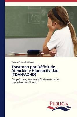 Trastorno Por Deficit de Atencion E Hiperactividad (Tdah/ADHD) (Paperback)