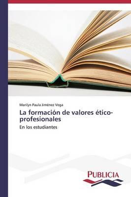 La Formacion de Valores Etico-Profesionales (Paperback)