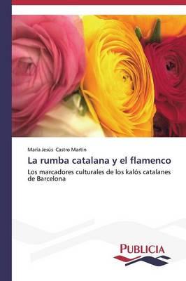 La Rumba Catalana y El Flamenco (Paperback)