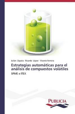 Estrategias Automaticas Para El Analisis de Compuestos Volatiles (Paperback)