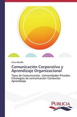 Comunicacion Corporativa y Aprendizaje Organizacional (Paperback)