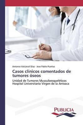 Casos Clinicos Comentados de Tumores Oseos (Paperback)