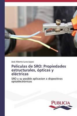 Peliculas de Sro: Propiedades Estructurales, Opticas y Electricas (Paperback)