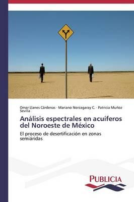 Analisis Espectrales En Acuiferos del Noroeste de Mexico (Paperback)