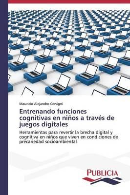 Entrenando Funciones Cognitivas En Ninos a Traves de Juegos Digitales (Paperback)
