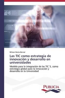 Las Tic Como Estrategia de Innovacion y Desarrollo En Universidades (Paperback)